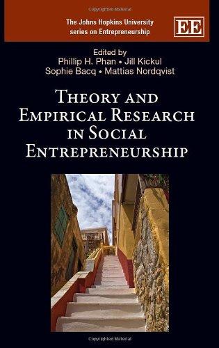 Theory and Empirical Research in Social Entrepreneurship (The Johns Hopkins University Series on Entrepreneurship)