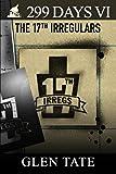 299 Days: The 17th Irregulars (Volume 6)