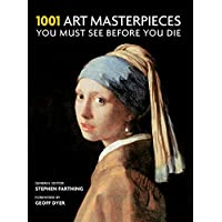 1001 Art Masterpieces You Must See Before You