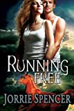 Running Free, Jorrie Spencer, 1619217120