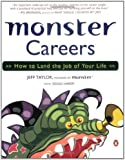 Monster Careers: How to Land the Job of Your Life