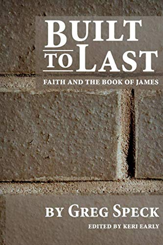 Built to Last: Faith and the Book of James