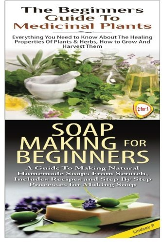 The Beginners Guide to Medicinal Plants & Soap Making for Beginners: Volume 25 (Essential Oils Box Set) by Lindsey P (2015-02-12) by CreateSpace Independent Publishing Platform