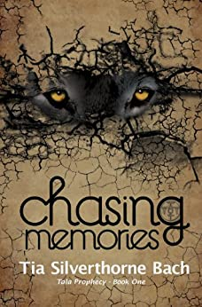 Chasing Memories (Tala Prophecy Book 1) by [Silverthorne Bach, Tia]