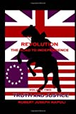 Revolution the Road to Independence Volume Two, Robert Napoli, 1494210959