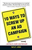 10 Ways to Screw up an Ad Campaign, Barry H. Cohen, 1598690825