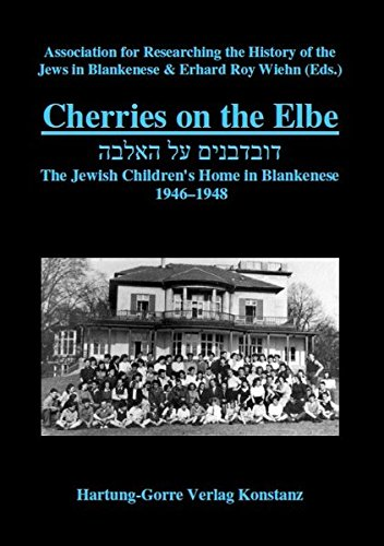 Cherries on the Elbe. The Jewish Children's Home in Blankenese 1946-1948