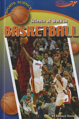 Read Online Science at Work in Basketball (Sports Science) pdf epub