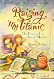 Raising My Titanic, Mary Sheldon, 0787110396