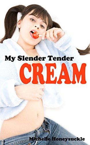 My Slender Tender Cream (lesbian, sensual, warm, creaming, -
