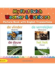 My First Dutch Weather & Outdoors Picture Book with English Translations: Bilingual Early Learning & Easy Teaching Dutch Books for Kids