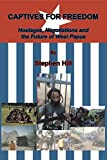 img - for Captives for Freedom: Hostages, Negotiations and the Future of West Papua book / textbook / text book