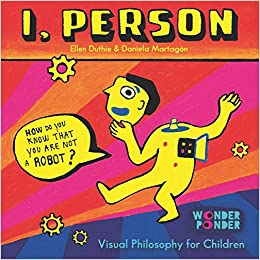 I, Person: How Do You Know You are Not a Robot? (Wonder ...
