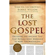 The Lost Gospel: Written by Simcha Jacobovici, 2014 Edition, (First Edition) Publisher: HarperCollins Publishers Ltd [Hardcover]