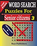 WORD SEARCH Puzzles for Senior Citizens 3 (Large Print) (WORD SEARCH Puzzles for Senior Citizens (Large Print)) (Volume 3)