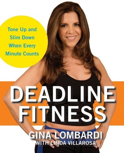 Deadline Fitness: Tone Up and Slim Down When Every Minute Counts