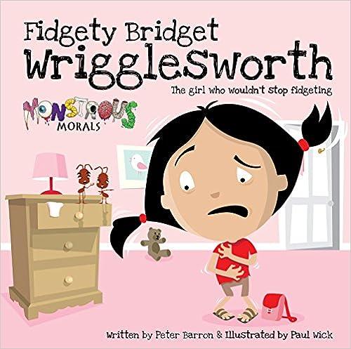 Fidgety Bridget Wrigglesworth: The girl who wouldn't stop