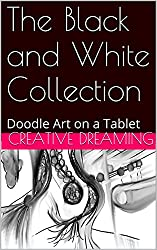 The Black and White Collection: Doodle Art on a Tablet (English Edition)