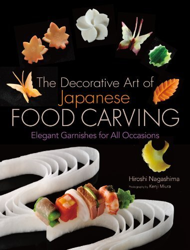 The Decorative Art of Japanese Food Carving: Elegant Garnishes for All Occasions by Nagashima, Hiroshi(September 21, 2012) Hardcover