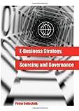 E-Business Strategy, Sourcing and Governance, Petter Gottschalk, 1599040042