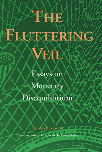 The Fluttering Veil (Liberty Fund Studies on Economic Liberty)