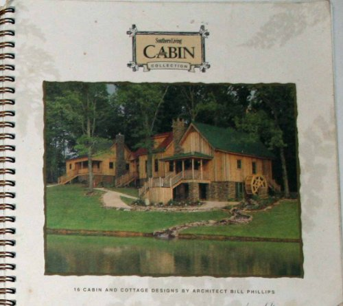 (Southern Living Cabin Collection Cabin and Cottage Designs By Architect Bill Phillips)