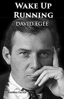 Wake Up Running by [Egee, David]