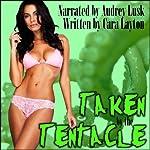 Taken by the Tentacle! | Cara Layton
