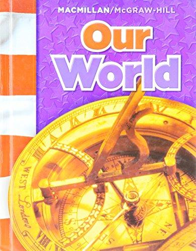 Our World (Macmillan McGraw-Hill Social Studies)