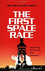 The First Space Race: Launching the World's First Satellites (Centennial of Flight Series)