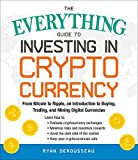 img - for The Everything Guide to Investing in Cryptocurrency: From Bitcoin to Ripple, an Introduction to Buying, Trading, and Mining Digital Currencies book / textbook / text book