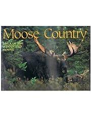 Moose Country: Saga of the Woodland Moose