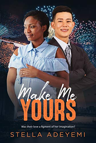 Make Me Yours: BWAM, Japanese Man, Marriage, Billionaire Romance (Denver Billionaires Book 5) by [Adeyemi, Stella , Club, BWWM ]