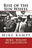 img - for Rise of the Sun Wheel: Mike Kampf book / textbook / text book
