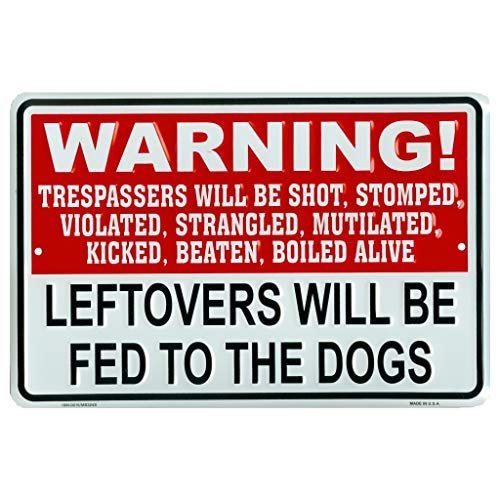 Tags America Warning Trespasser Leftovers Fed to Dogs Novelty Embossed Metal Sign, Funny No Trespassing Sign, 8 x 12 Inch Rust Free Aluminum