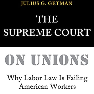 The Supreme Court on Unions Audiobook
