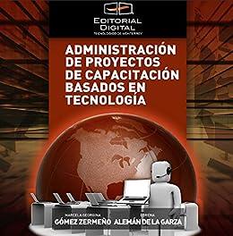 Administración de proyectos de capacitación basados en tecnología de [Zermeño, Marcela Georgina Gómez]