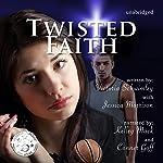 Twisted Faith: Faith, Book 2   Victoria Schwimley