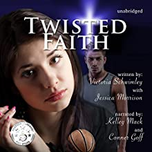 Twisted Faith: Faith, Book 2 Audiobook by Victoria Schwimley Narrated by Conner Goff, Kelley Mack
