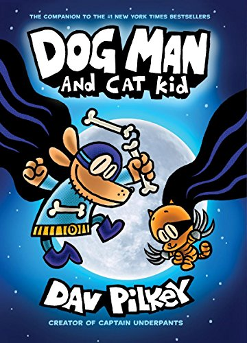 Book cover from Dog Man and Cat Kid: From the Creator of Captain Underpants (Dog Man #4) by Dav Pilkey