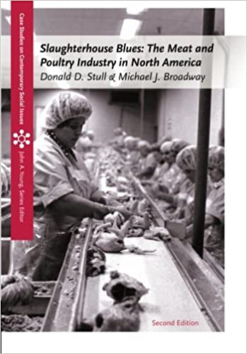 Book Slaughterhouse Blues: The Meat and Poultry Industry in North America (Case Studies on Contemporary Social Issues) by Donald D. Stull (2012-01-30)