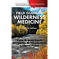 Field Guide to Wilderness Medicine E-Book: Expert Consult - Online and Print
