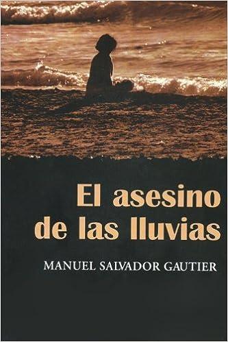 El Asesino de las lluvias (Spanish Edition): Manuel Salvador ...