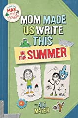 Mom Made Us Write This In The Summer (Max and Maggie Journal) by Ali Maier (2013-10-15) Paperback
