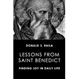 Lessons from Saint Benedict: Finding Joy in Daily Life