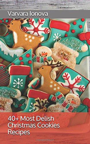 40+ Most Delish Christmas Cookies Recipes (Your Ultimate Christmas Guide) by Varvara Ionova