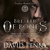 Breaker of Bones: Thomas Berrington Historical Mystery, Book 2 | David Penny