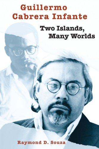 Guillermo Cabrera Infante: Two Islands, Many Worlds (Texas Pan American Series) (Raymond De Souza)