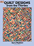 Quilt Designs from the Thirties, Sara A. Nephew, 0486281566
