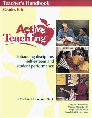 Active Teaching: Enhancing Discipline, Self-Esteem and Student Performance by Michael H. Popkin (1994-07-01)